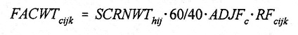 Equation: FACWT(subscript cijk) = SCRNWT(subscript hij) multiplied by 60/40 multiplied by ADJF(subscript c) multiplied by RF(subscript cijk).