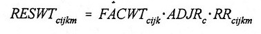 Equation: RESWT(subscript cijkm) = FACWT(subscript cijk) multiplied ADJR(subscript c) multiplied by RR(subscript cijkm).