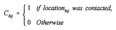 Equation: C(subscript hij) = 1 if location(subscript hij) was contacted, 0 Otherwise.