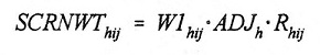 Equation:  SCRNWT(subscript hij) = W1(subscript hij) multipled by ADJ(subscript h) multiplied by R(subscript hij).