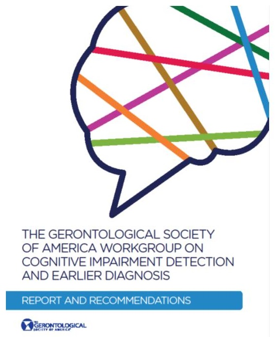 Screen Shot of the cover of The Gerontological Society of America Workgroup on Cognitive Imapirment Detection and Earlier Diagnosis: Report and Recommendations.