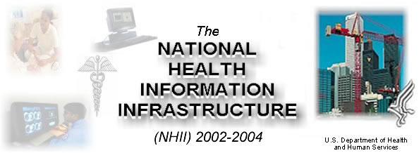 U.S.Department of Health and Human Services: Building the The National Health Information Infrastructure