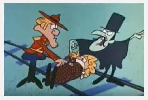 Dudley Do-Right cartoon.