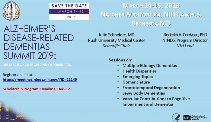 Save the Date: Alzheimer's Disease-Related Dementias Summit 2019: Research Challenges and Opportunities, March 14-15, 2019, Natcher Auditorium, NIH Campus, Bethesda, MD.